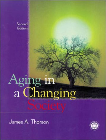 Aging in a Changing Society  2nd 2000 (Revised) edition cover