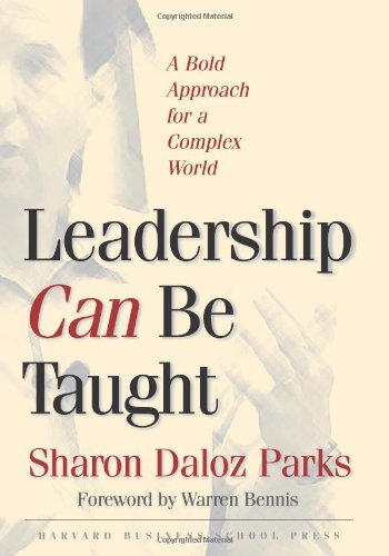 Leadership Can Be Taught A Bold Approach for a Complex World  2005 edition cover