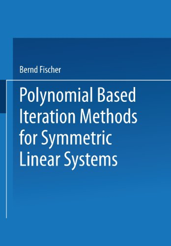 Polynomial Based Iteration Methods for Symmetric Linear Systems   1996 9783663111092 Front Cover