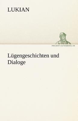 Lügengeschichten und Dialoge N/A 9783842471092 Front Cover