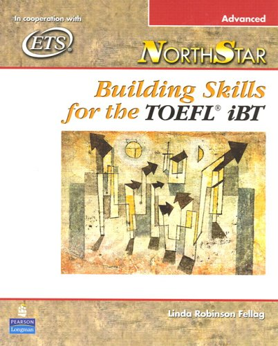 NorthStar Building Skills for the TOFEL iBT  2006 (Student Manual, Study Guide, etc.) 9780131937093 Front Cover