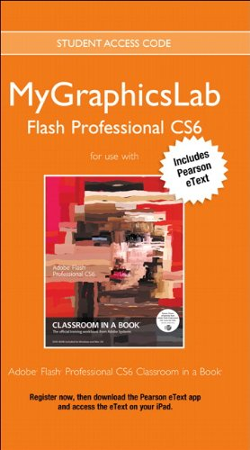 MyGraphicsLab Flash Course with Adobe Flash Professional CS6 Classroom in a Book   2013 9780133090093 Front Cover
