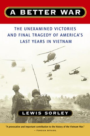 Better War The Unexamined Victories and Final Tragedy of America's Last Years in Vietnam  1999 edition cover
