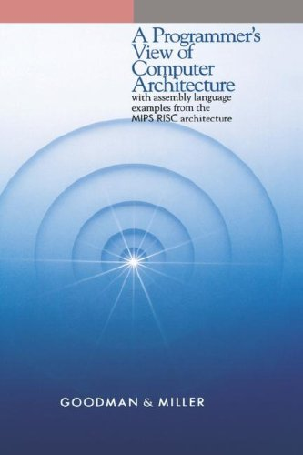 Programmer's View of Computer Architecture With Assembly Language Examples from the MIPS RISC Architecture  1993 edition cover