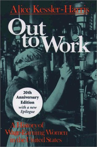 Out to Work A History of Wage-Earning Women in the United States 20th 2003 (Anniversary) edition cover