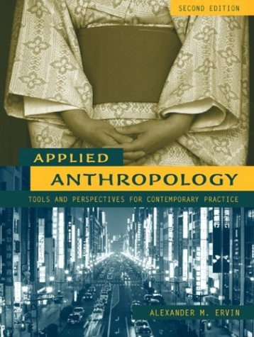 Applied Anthropology Tools and Perspectives for Contemporary Practice 2nd 2005 (Revised) edition cover