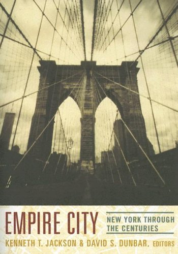 Empire City New York Through the Centuries  2005 9780231109093 Front Cover