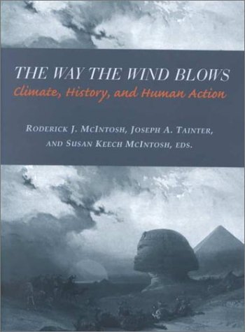 Way the Wind Blows Climate Change, History, and Human Action  2000 9780231112093 Front Cover