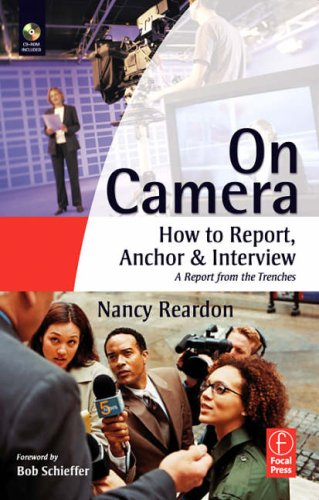 On Camera How to Report, Anchor and Interview  2007 edition cover