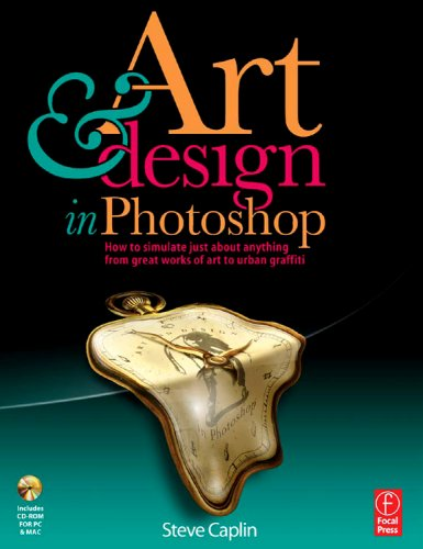 Art and Design in Photoshop How to Simulate Just about Anything from Great Works of Art to Urban Graffiti  2009 9780240811093 Front Cover