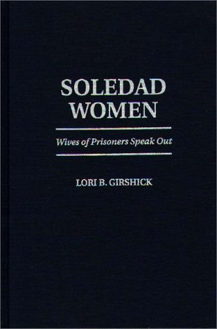 Soledad Women Wives of Prisoners Speak Out  1996 9780275954093 Front Cover