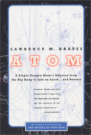 Atom A Single Oxygen Atom's Odyssey from the Big Bang to Life on Earth... and Beyond Reprint  9780316183093 Front Cover