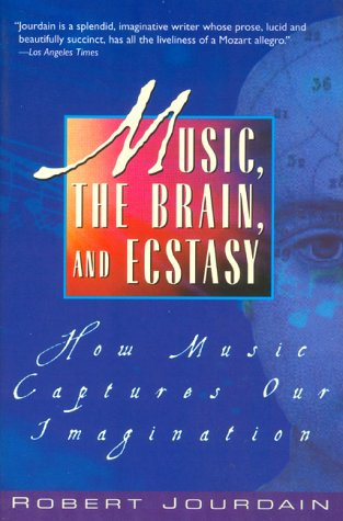 Music, the Brain, and Ecstasy How Music Captures Our Imagination N/A edition cover