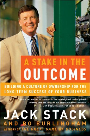 Stake in the Outcome Building a Culture of Ownership for the Long-Term Success of Your Business  2003 edition cover