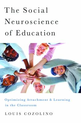Social Neuroscience of Education Optimizing Attachment and Learning in the Classroom  2012 edition cover