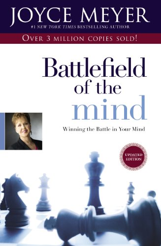Battlefield of the Mind Winning the Battle in Your Mind  2005 9780446691093 Front Cover