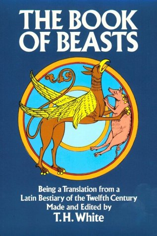 Book of Beasts Being a Translation from a Latin Bestiary of the Twelfth Century Reprint edition cover