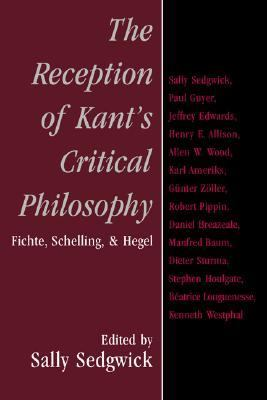 Reception of Kant's Critical Philosophy Fichte, Schelling, and Hegel  2007 9780521039093 Front Cover