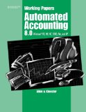 Working Papers for Automated Accounting 8. 0  8th 2003 9780538435093 Front Cover