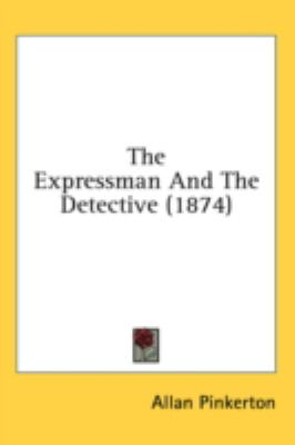 Expressman and the Detective   2008 9780548984093 Front Cover