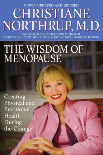 Wisdom of Menopause Creating Physical and Emotional Health and Healing During the Change  2006 (Revised) edition cover