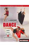 Learning about Dance Dance as an Art Form and Entertainment 6th 2010 (Revised) 9780757577093 Front Cover