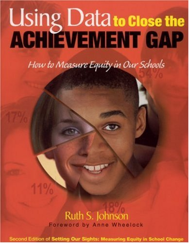 Using Data to Close the Achievement Gap How to Measure Equity in Our Schools 2nd 2002 edition cover