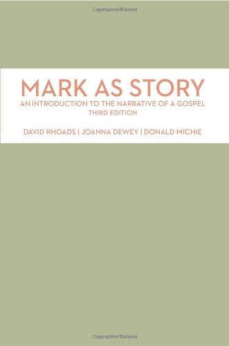 Mark as Story An Introduction to the Narrative of a Gospel 3rd 2012 (Revised) edition cover