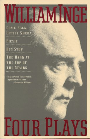 William Inge - Four Plays Come Back Little Sheba; Picnic; Bus Stop; The Dark at the Top of the Stairs N/A edition cover