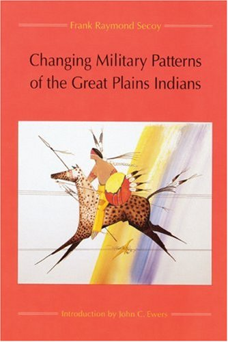 Changing Military Patterns of the Great Plains Indians   1992 (Reprint) edition cover