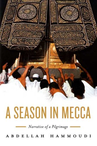 Season in Mecca Narrative of a Pilgrimage  2006 9780809076093 Front Cover
