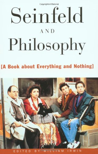 Seinfeld and Philosophy A Book about Everything and Nothing  2000 edition cover