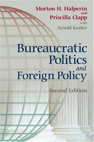 Bureaucratic Politics and Foreign Policy  2nd 2006 (Revised) edition cover