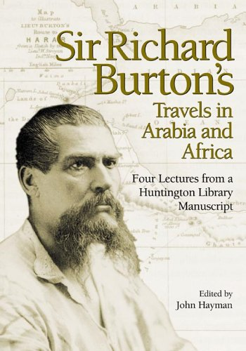 Sir Richard Burton's Travels in Arabia and Africa Four Lectures from a Huntington Library Manuscript N/A edition cover