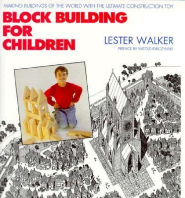 Block Building for Children Making Buildings of the World with the Ultimate Construction Toy Deluxe  9780879516093 Front Cover