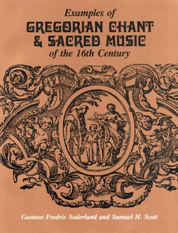 Examples of Gregorian Chant and Sacred Music of the 16th Century  Reprint  edition cover