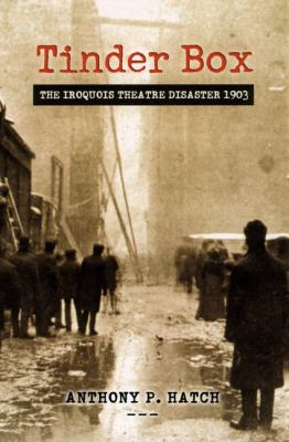 Tinder Box The Iroquois Theater Disaster 1903 N/A edition cover