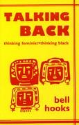 Talking Back Thinking Feminist, Thinking Black N/A edition cover