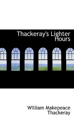 Thackeray's Lighter Hours  N/A 9781116636093 Front Cover