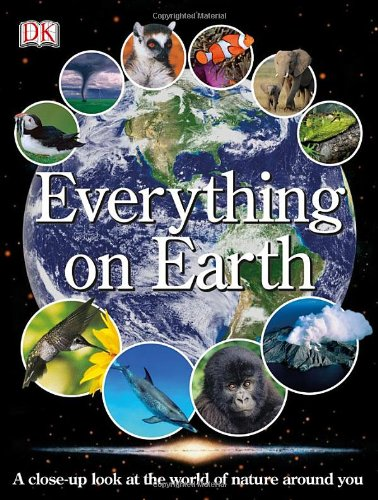 Everything on Earth A Close-Up Look at the World of Nature Around You  2009 9781405349093 Front Cover
