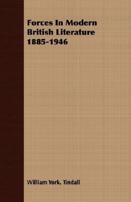 Forces in Modern British Literature 1885-1946  N/A 9781406706093 Front Cover