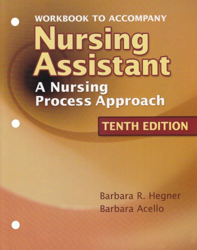 Nursing Assistant A Nursing Process Approach 10th 2008 (Workbook) 9781418066093 Front Cover
