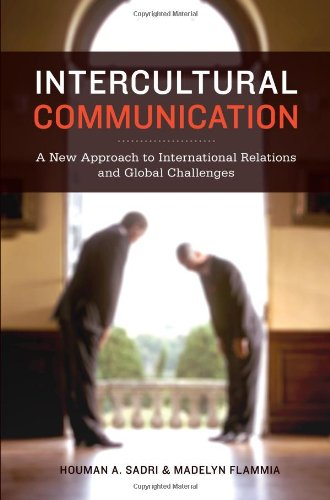 Intercultural Communication A New Approach to International Relations and Global Challenges  2011 9781441103093 Front Cover