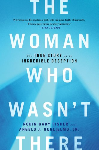 Woman Who Wasn't There The True Story of an Incredible Deception N/A edition cover