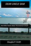 Dear Uncle Sam And Other Poems about the American Dream N/A 9781491083093 Front Cover