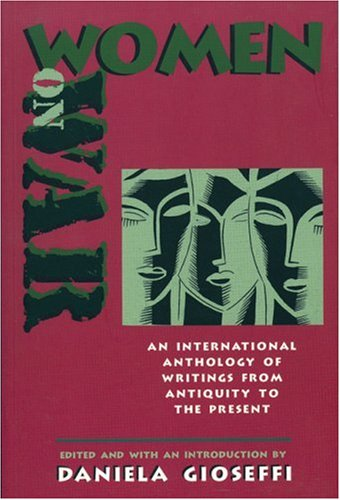 Women on War An International Anthology of Writings from Antiquity to the Present 2nd 2003 9781558614093 Front Cover