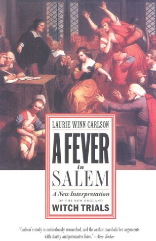 Fever in Salem A New Interpretation of the New England Witch Trials Reprint edition cover
