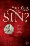 Whatever Happened to Sin? Virtue, Friendship and Happiness in the Moral Life N/A 9781623110093 Front Cover