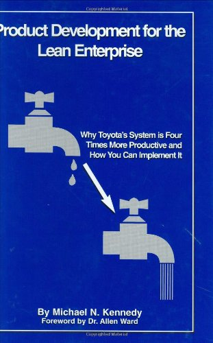Product Development for the Lean Enterprise Why Toyota's System Is Four Times More Productive and How You Can Implement It N/A edition cover