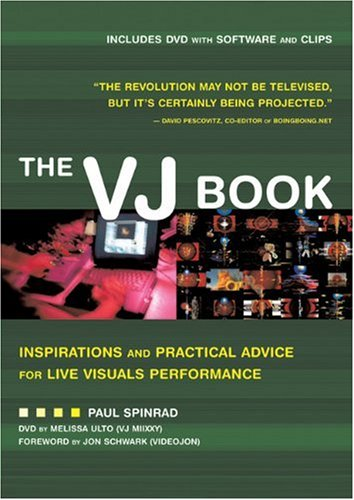 VJ Book Inspirations and Practical Advice for Live Visuals Performance  2005 9781932595093 Front Cover